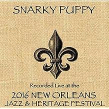 Live at Jazzfest 2016 by Snarky Puppy