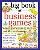 The Big Book of Business Games: Icebreakers, Creativity Exercises and Meeting Energizers (Big Book Series)