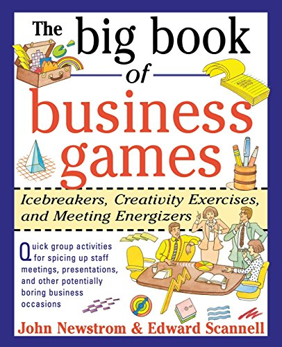 the-big-book-of-business-games-icebreakers-creativity-exercises-and-meeting-energizers