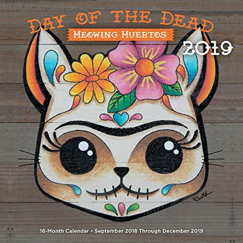 Day of the Dead: Meowing Muertos 2019: 16-Month Calendar - September 2018 through December 2019 (Calendars 2019)