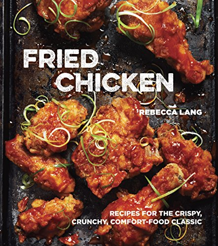 Fried Chicken: Recipes for the Crispy, Crunchy, Comfort-Food Classic: A Cookbook (English Edition) - Southern Sauce Bbq Sweet