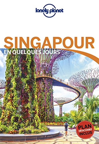 Singapour En Quelques Jours - 4ed par Lonely Planet LONELY PLANET