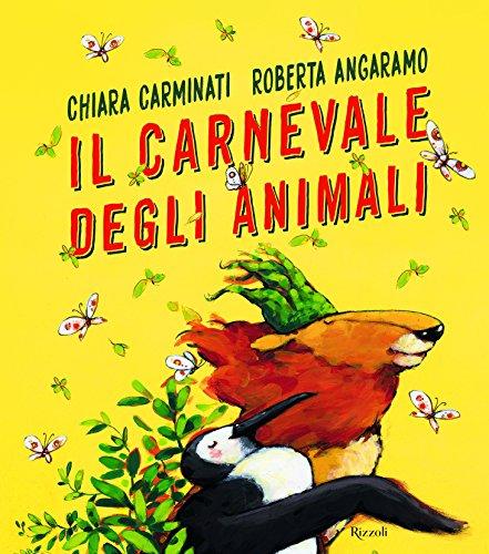 Il carnevale degli animali. Ediz. a colori