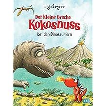 Der kleine Drache Kokosnuss bei den Dinosauriern (Die Abenteuer des kleinen Drachen Kokosnuss, Band 21)