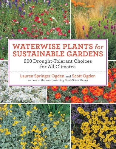 Waterwise Plants for Sustainable Gardens: 200 Drought-Tolerant Choices for All Climates por Scott Ogden