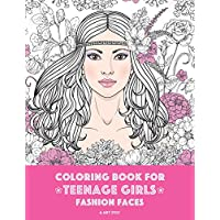 Coloring Book For Teenage Girls: Fashion Faces: Gorgeous Hair Style, Cool, Cute Designs, Coloring Book For Girls, Kids, Teen Girls, Older Girls, Tweens, Teenagers, Girls of All Ages & Adults