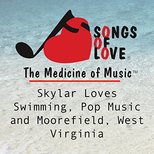 Skylar Loves Swimming, Pop Music and Moorefield, West Virginia
