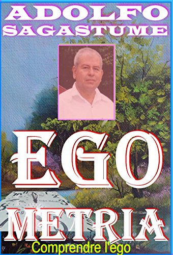 Egometria - comprendre l'ego par Adolfo Sagastume