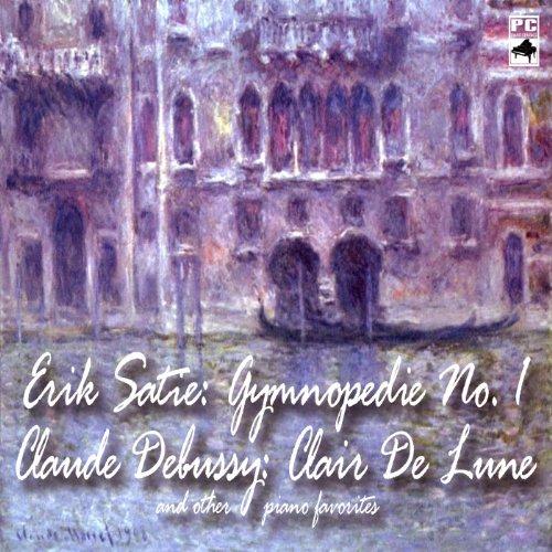 Erik Satie: Gymnopedie No. 1 Claude Debussy: Clair De Lune and Other Piano Favorites (Erik Satie-piano-musik)