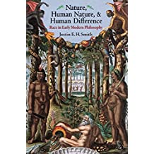 Nature, Human Nature, and Human Difference: Race in Early Modern Philosophy