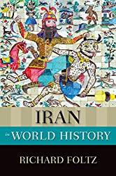 Iran in World History (New Oxford World History) (English Edition)