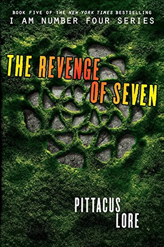 The Revenge of Seven (I Am Number Four: Lorien Legacies)