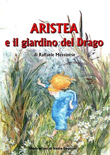 Aristea e il giardino del drago: Una fiaba di draghi e principesse