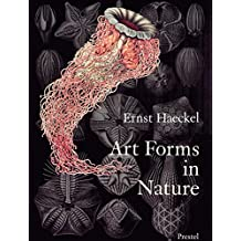 Art Forms in Nature: The Prints of Ernst Haeckel: Prints of Ernst Haekel (Monographs)