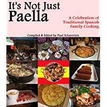 It's Not Just Paella (English Edition)