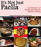 Image de It's Not Just Paella (English Edition)