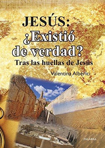 Jesús: ¿Existió de verdad? (Grandes obras) por Valentina Alberici