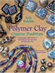 Polymer Clay Creative Traditions: Tec...