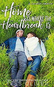 Home is Where the Heartbreak is (Vacation Romance Collection Book 3) by [Oliver, Tess]