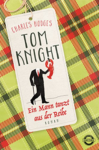 Tom Knight. Ein Mann tanzt aus der Reihe: Roman (Tom Knight Serie 2)