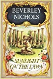 Sunlight on the Lawn (Beverley Nichols Trilogy)