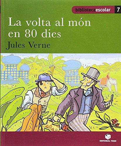 Biblioteca escolar 07 - La volta al món en 80 dies -Jules Verne- - 9788430763061