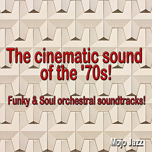 The Cinematic Sound of the '70...