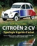 Citro�n 2 Cv : Typologie et Guide d'A...
