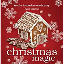 Christmas Magic: Festive Favourites Made Easy
