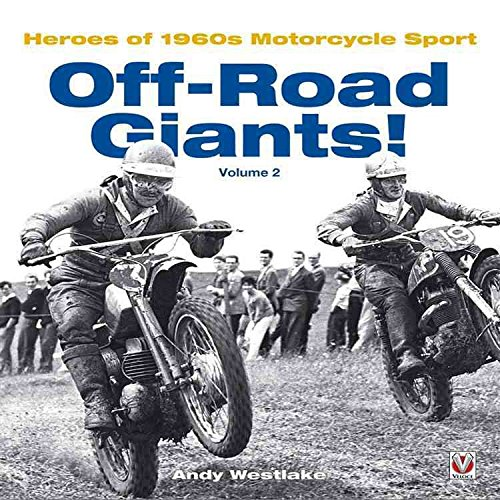 [Off-road Giants!: v. 2: Heroes of 1960s Motorcycle Sport] (By: Andy Westlake) [published: March, 2011] par Andy Westlake