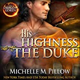 His Highness The Duke: Dragon Lords, Book 5