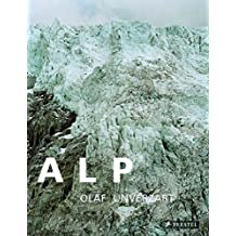 [(Alps : Alpine Landscape Pictures)] [By (author) Olaf Unverzart] published on (November, 2014)