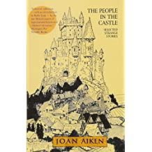 The People in the Castle: Selected Strange Stories