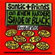 An Even Harder Shade of Black: Santic Presents...