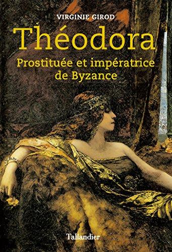 Théodora: Prostituée et impératrice de Byzance