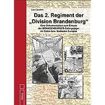 """Das 2. Regiment der """"Division Brandenburg"""": Eine Dokumentation zum Einsatz der BRANDENBURGER-Gebirgsjäger im Osten bzw. Südosten Europas"""