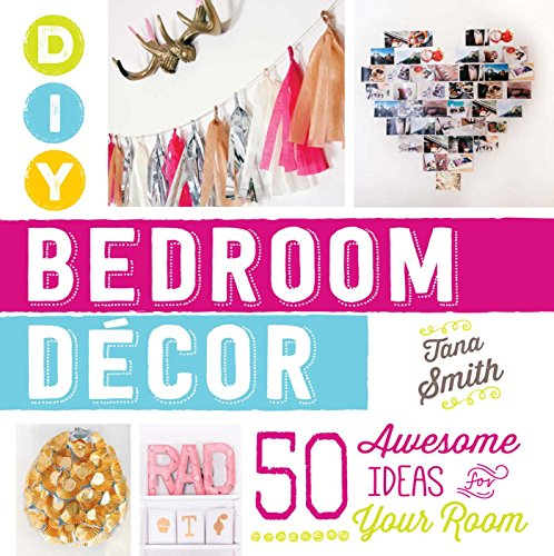 DIY Bedroom Decor: 50 Awesome Ideas for Your Room (English Edition) -