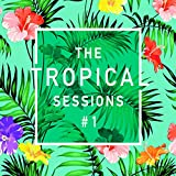 The Tropical Sessions, Vol. 1 [Vinyl LP]
