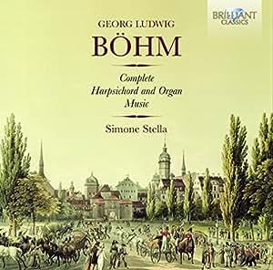 Bohm: Complete Harpsichord & Organ Music