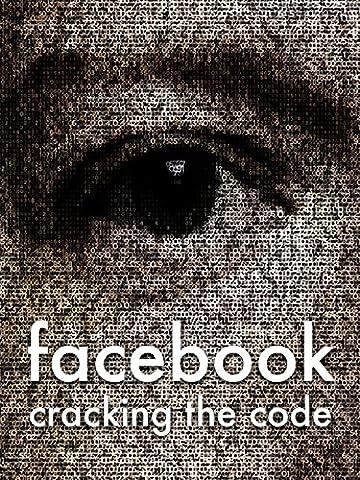 Facebook: Cracking the Code