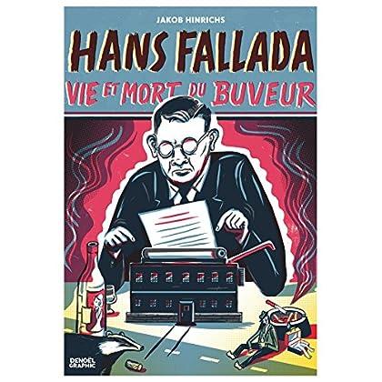 Hans Fallada, vie et mort du buveur (DENOEL GRAPHIC)