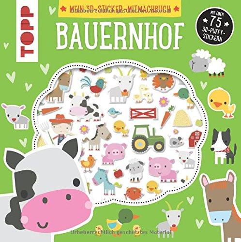 Preisvergleich Produktbild Mein 3D-Sticker-Mitmachbuch: Bauernhof: Mit über 75 3D-Puffy-Stickern