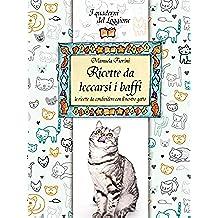 Ricette da leccarsi i baffi!: le ricette da condividere con il nostro gatto (Damster - Quaderni del Loggione, cultura enogastronomica) - Pane Lievito Per Dolci