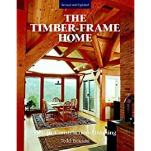 The New Timber-frame Home: Design, Construction and Finishing