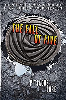 The Fall of Five (Lorien Legacies Book 4) (English Edition) von [Lore, Pittacus]