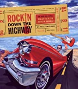 Rockin' Down the Highway: The Cars and People That Made Rock Roll by Paul Grushkin (2006-11-15)