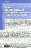 Manual de Algorítmica: Recursividad, complejidad y diseño de algoritmos (Manuales)