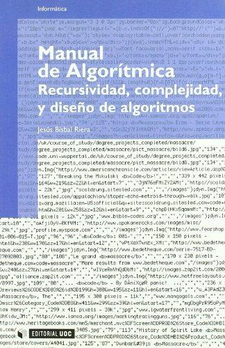 Manual de Algorítmica: Recursividad, complejidad y diseño de algoritmos (Manuales) por Jesús Bisbal Riera