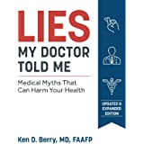 Lies My Doctor Told Me Second Edition: Medical Myths That Can Harm Your Health (English Edition)