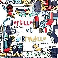 Bertille et Brindille par Adèle Tariel